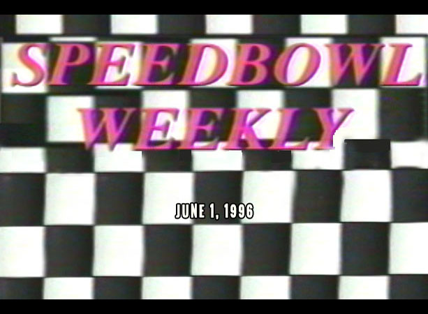 Speedbowl Weekly 06-01-96 (WTWS)